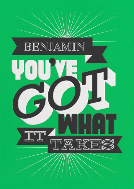 You Got What It Takes - Graduation - Paperless Post - Graduation