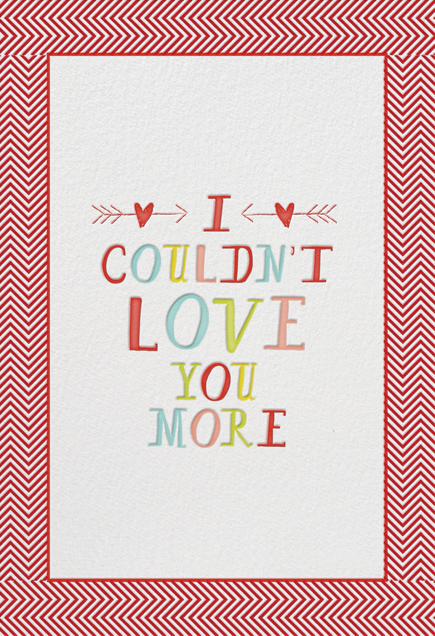I Couldn't Love You More - Mr. Boddington's Studio - Love cards