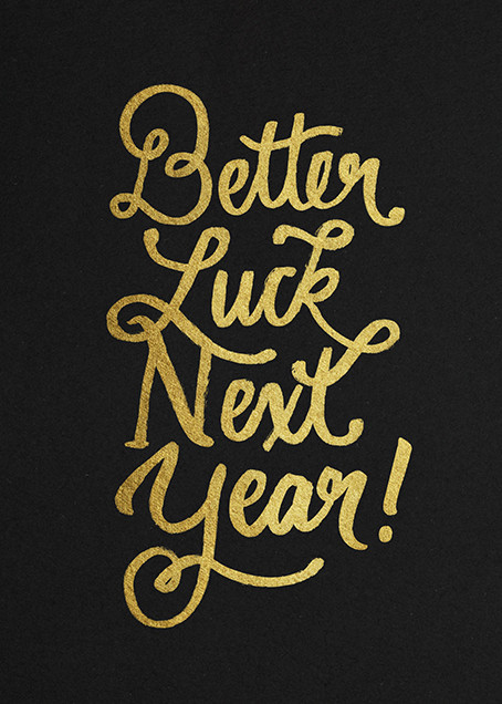 Better Luck Next Year! - Gold - Derek Blasberg - New Year