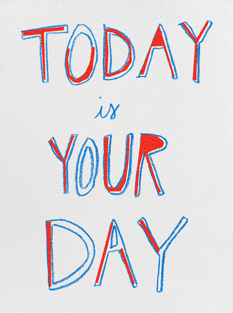 Today Is Your Day - Linda and Harriett - Congratulations