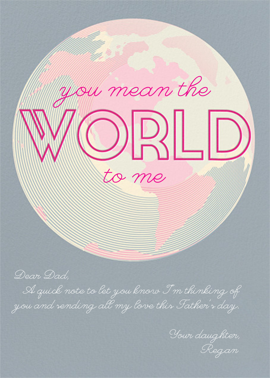 You Mean the World to Me - Pacific - Paperless Post - Father's Day