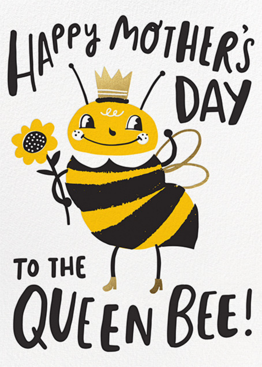 Queen Bee - Hello!Lucky - Mother's Day