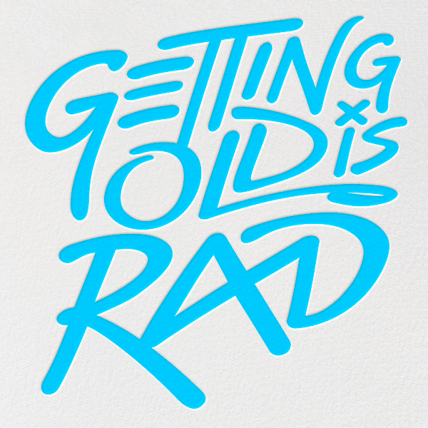 Getting Old is Rad - Cyan - Paperless Post