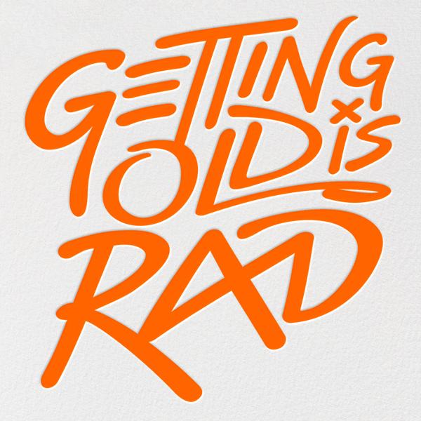 Getting Old is Rad - Orange - Paperless Post
